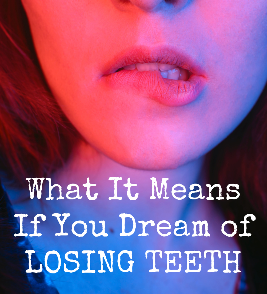 14 Interpretations of What Dreams About Teeth Falling Out Mean