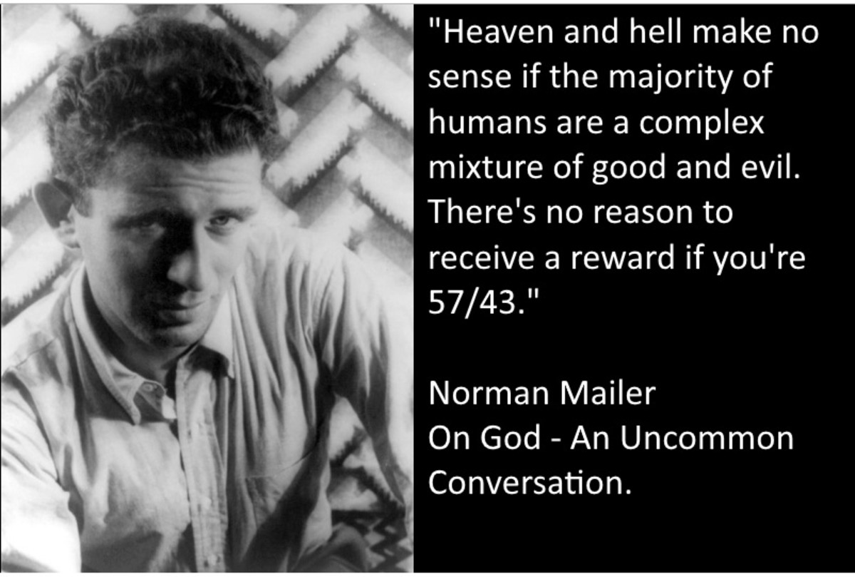 """""""Heaven and Hell make no sense if the majority of humans are a complex mixture of good and evil. There's no reason to receive a reward if you're 57/43—why sit around forever in an elevated version of Club Med? That's almost impossible to contemplate."""