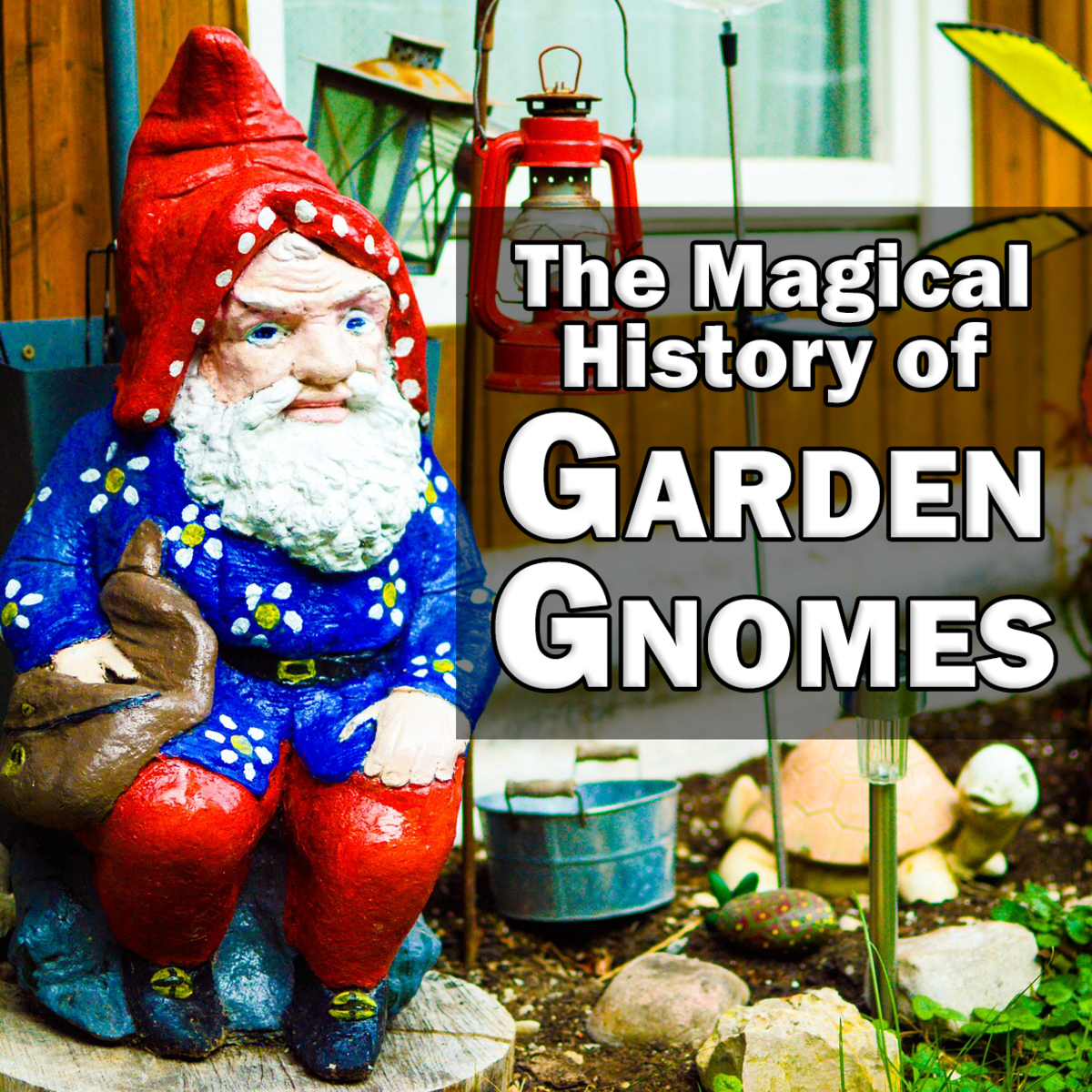 The Magical History of Garden Gnomes