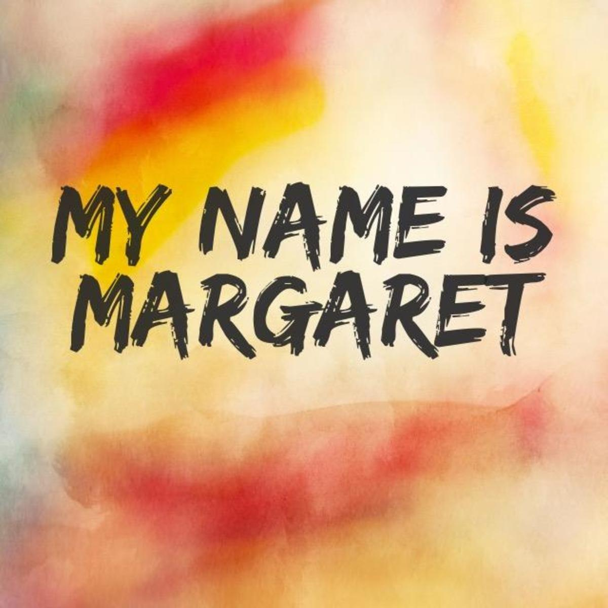 Call Me Margaret Because That's My Name