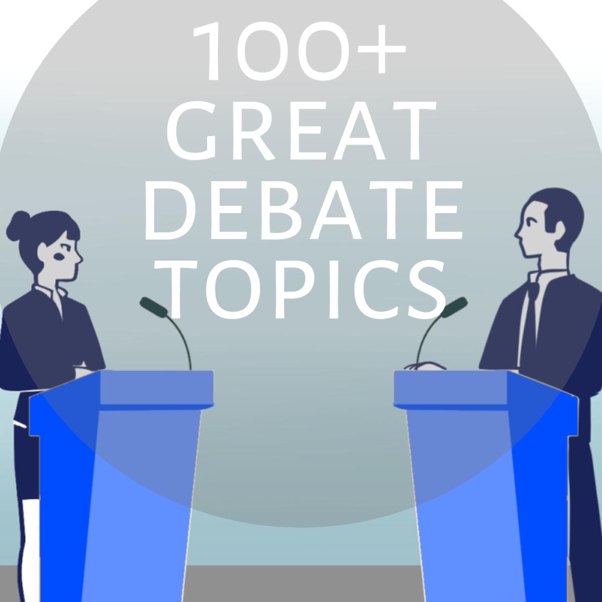 100+ Interesting Debate Topics