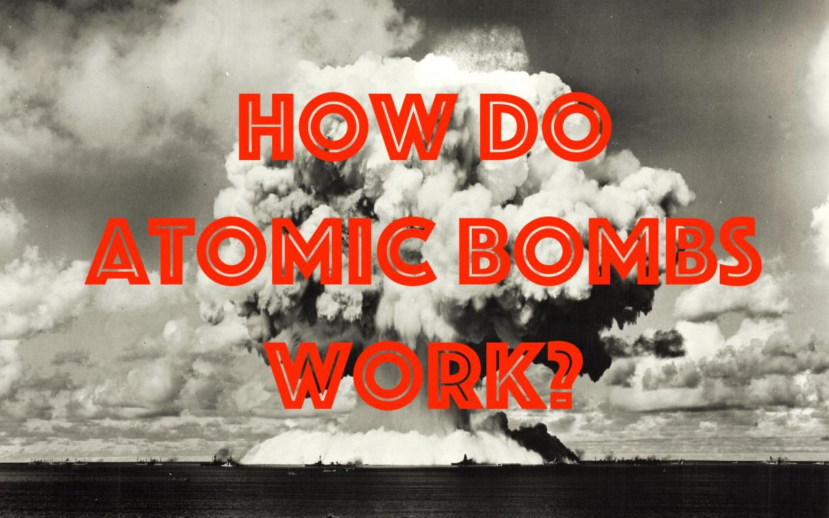 This article explores how atomic bombs work