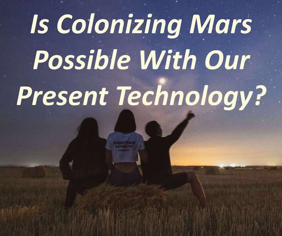 Can We Colonize Mars With Our Present Technology?