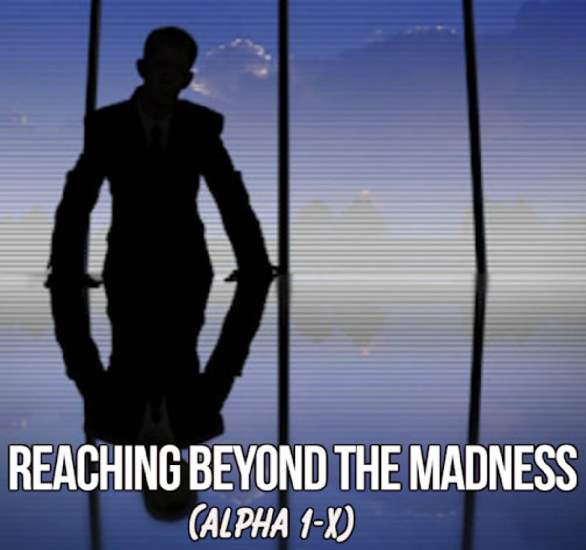Reaching Beyond the Madness 6