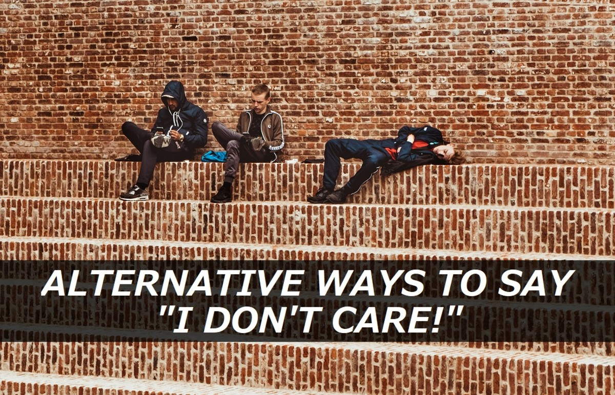 "Alternative Ways to Say ""I Don't Care!"""