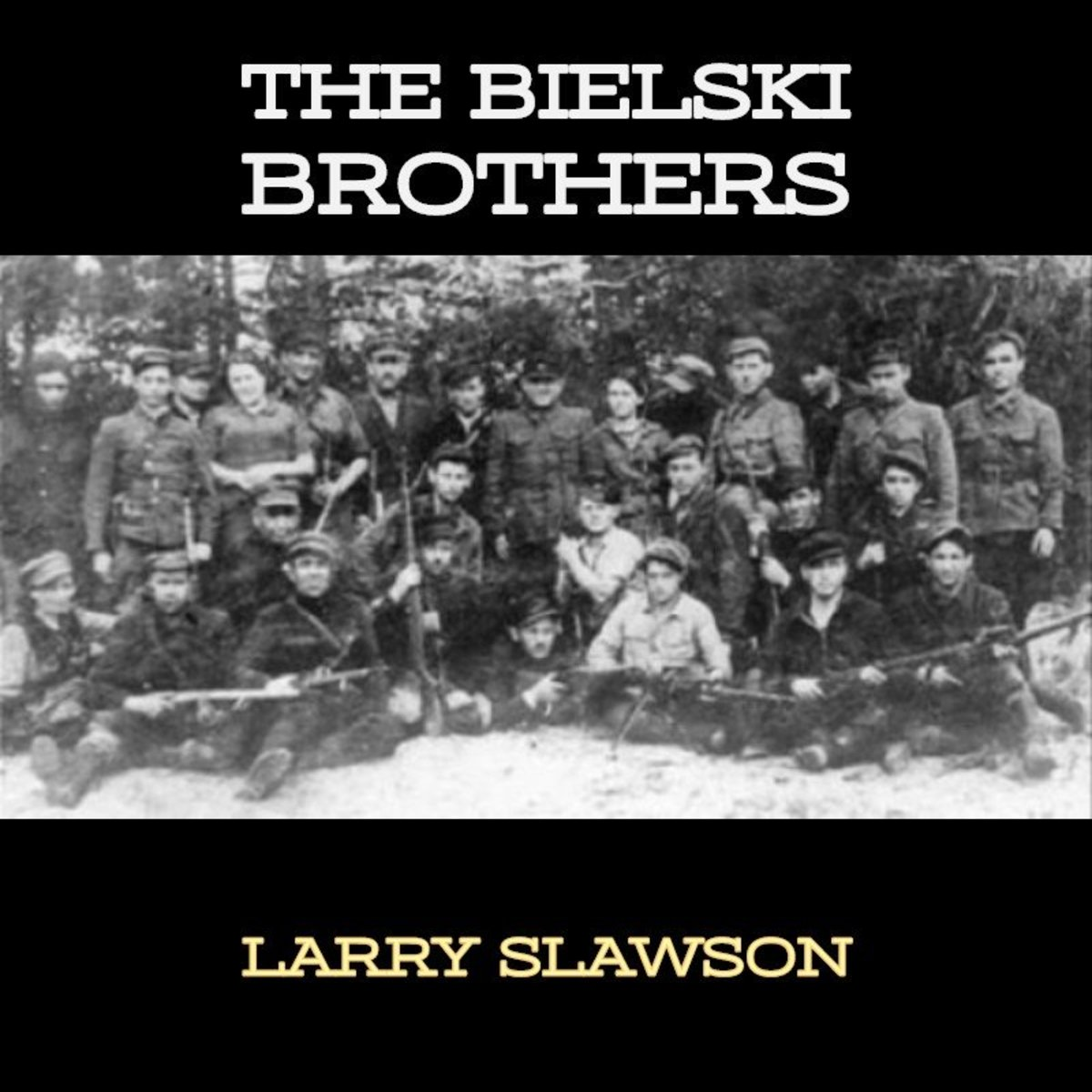 The Bielski Brothers: A Brief History