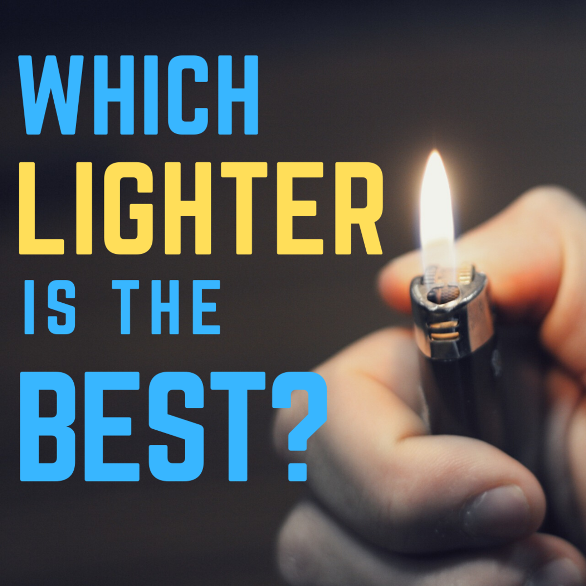 Each of the ten most common lighters have different advantages and drawbacks.