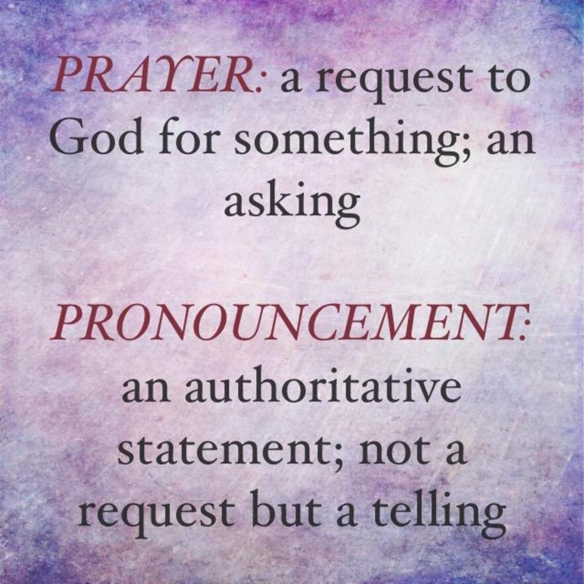 Prayer vs. Pronouncement