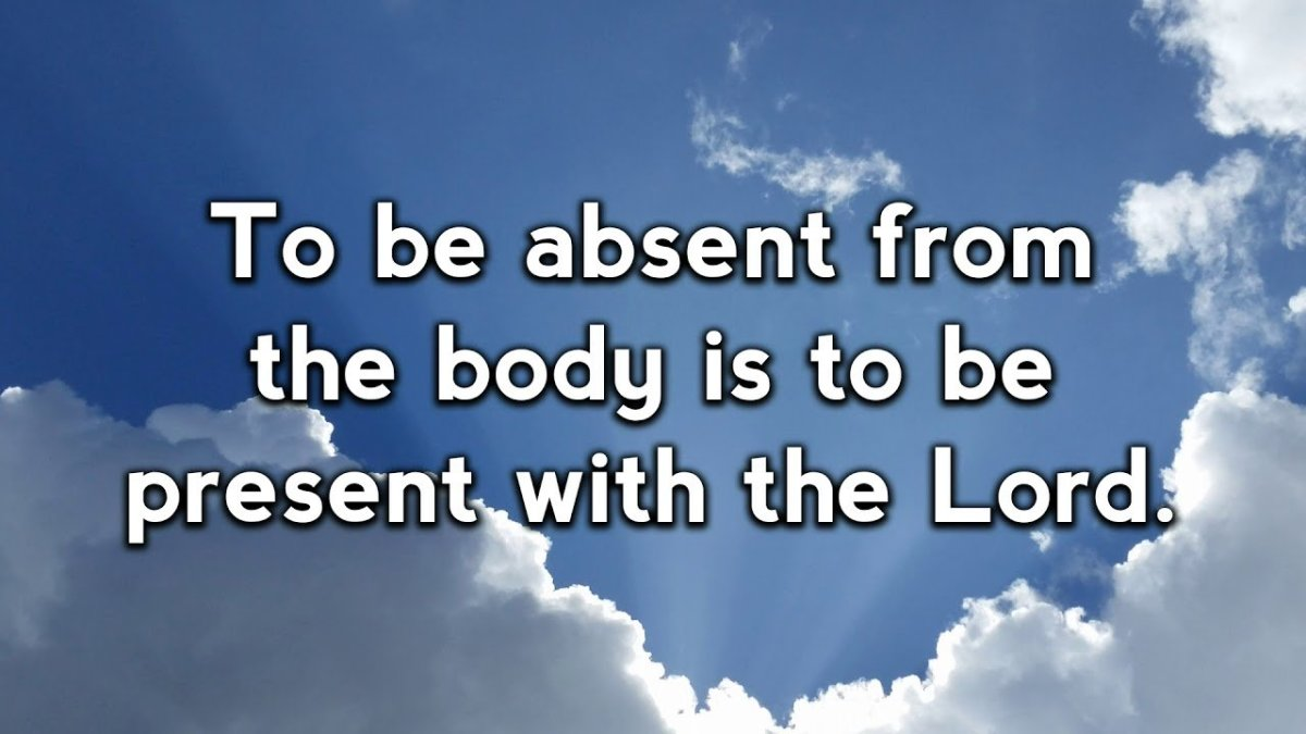 What It Means To Be Absent From the Body