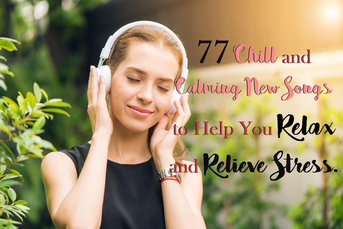 77 Chill and Calming New Songs to Help You Relax and Relieve Stress
