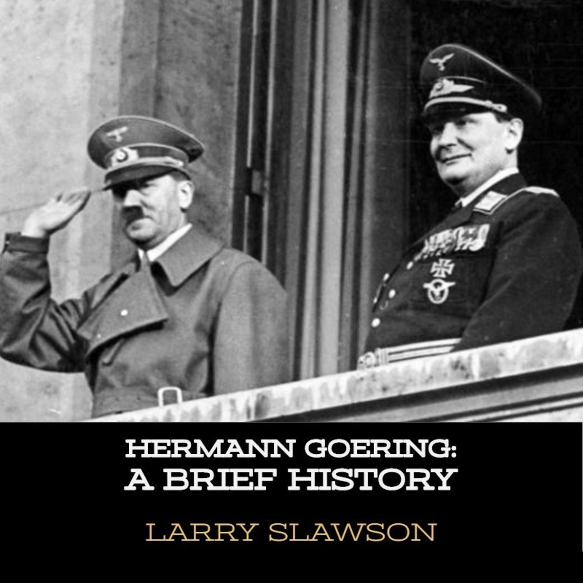 Hermann Goering alongside Adolf Hitler. During his career, Goering became one of Hitler's closest associates.