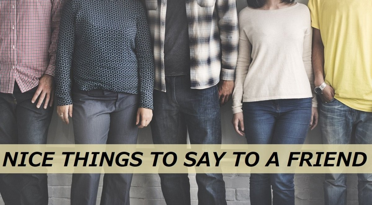 100+ Nice Things to Say to a Friend