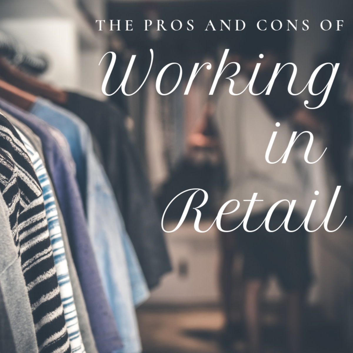 The Pros and Cons of Working in Retail