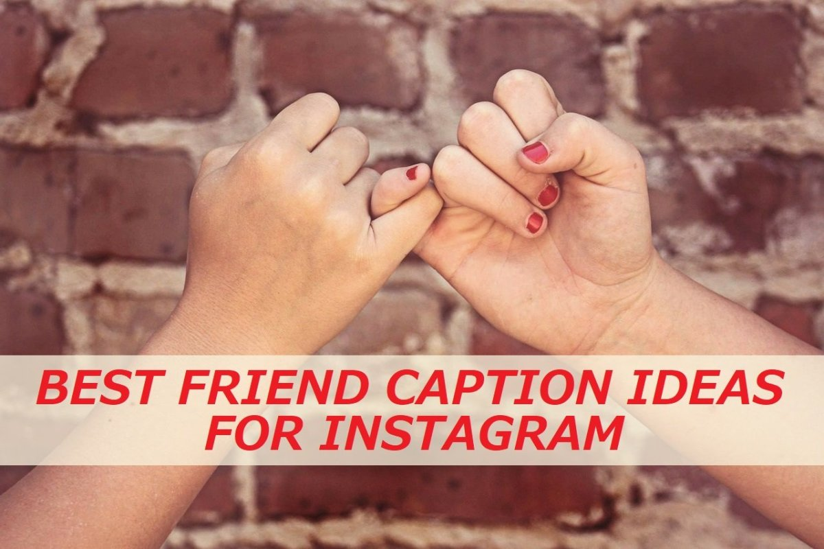 150+ Best Friend Caption Ideas for Instagram