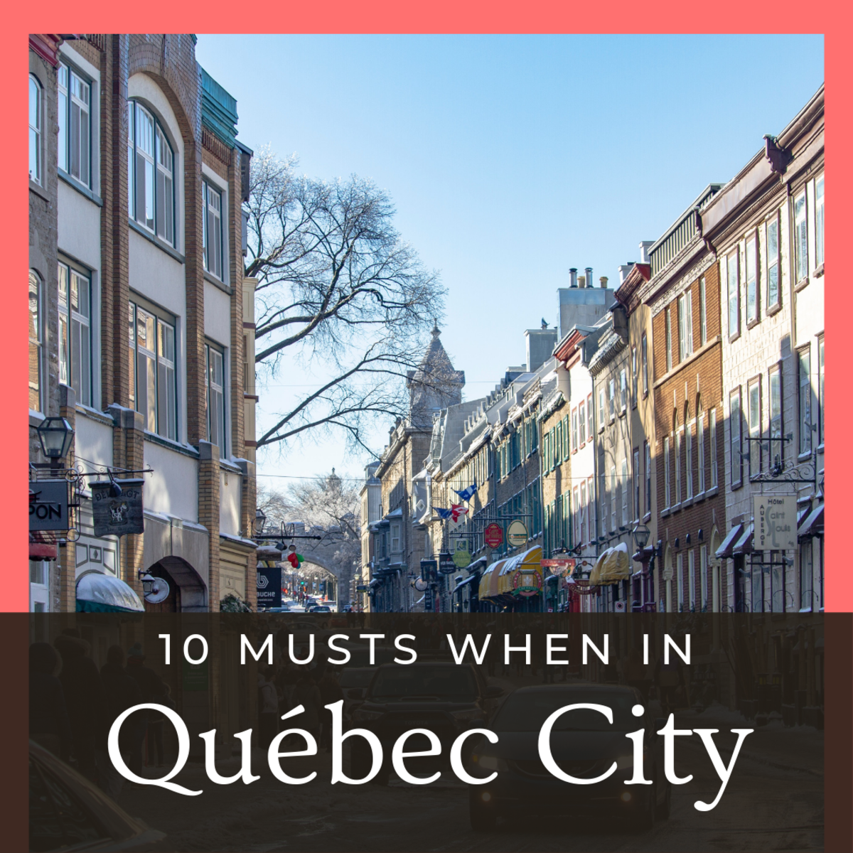 10 Amazing Experiences and Must-Sees in Québec City