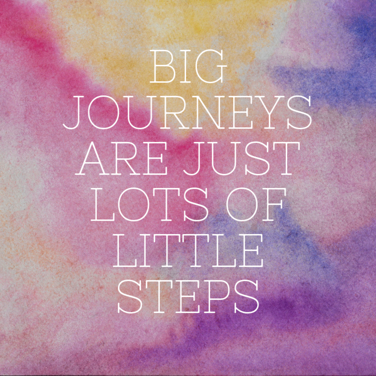 Big journeys are just lots of little steps
