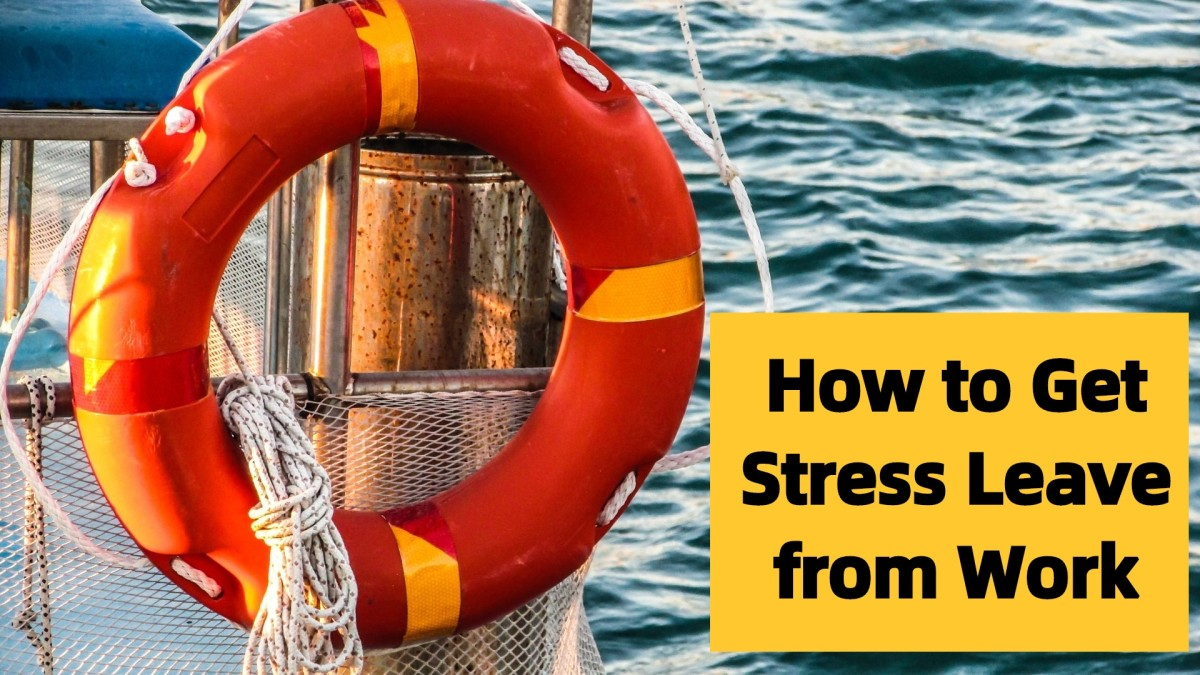 How to Get a Stress Leave From Work