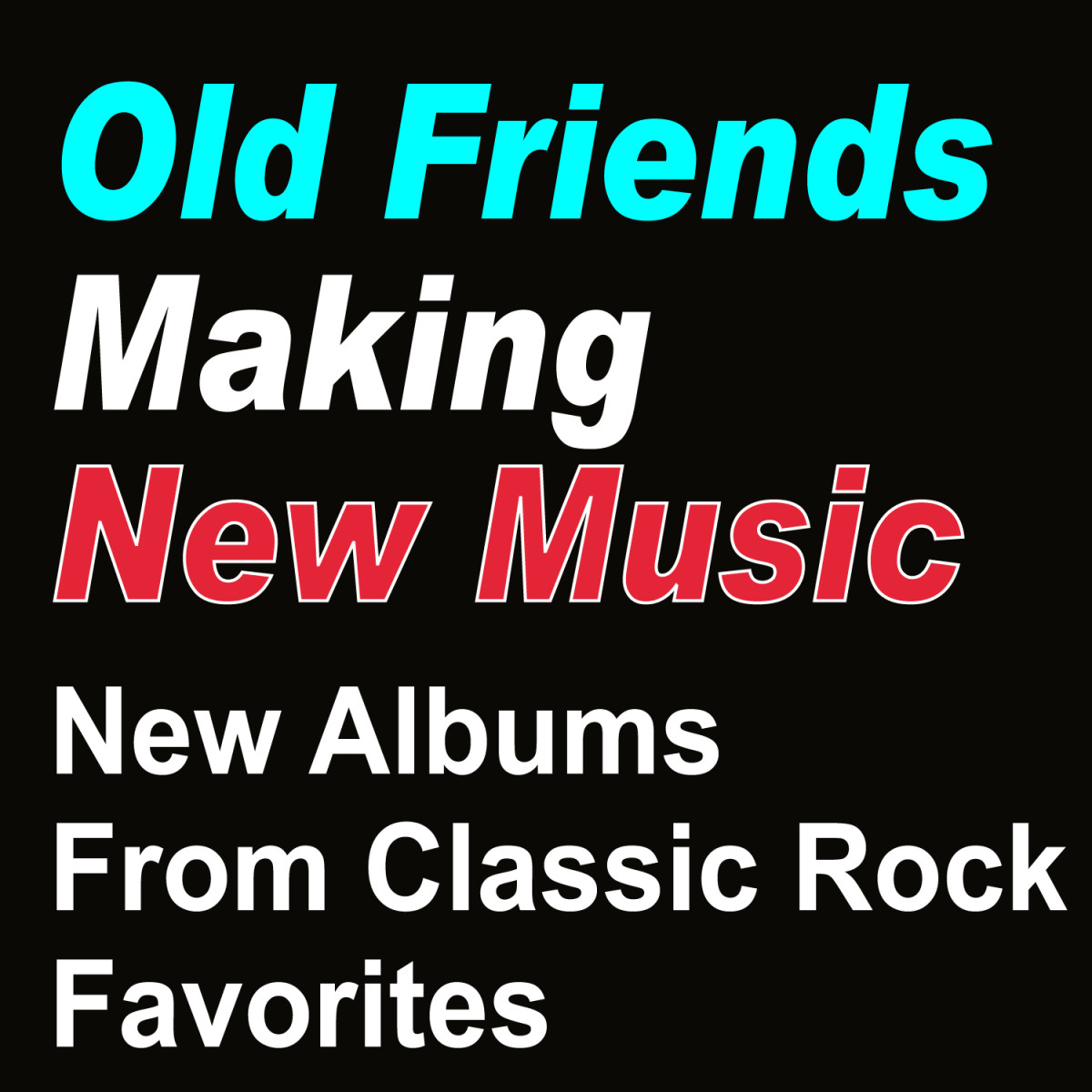 Old Friends Making New Music: New Albums From Classic Rock Favorites