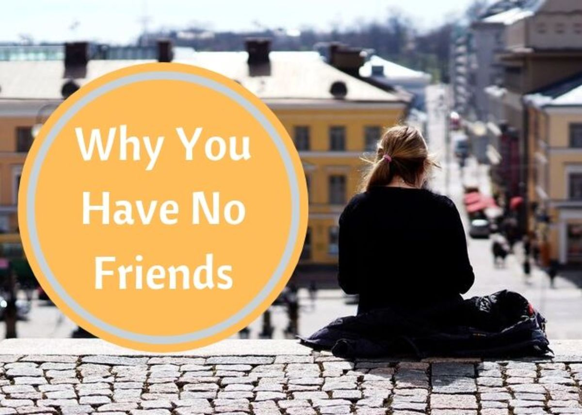 8 Strange Reasons Why You Have No Friends