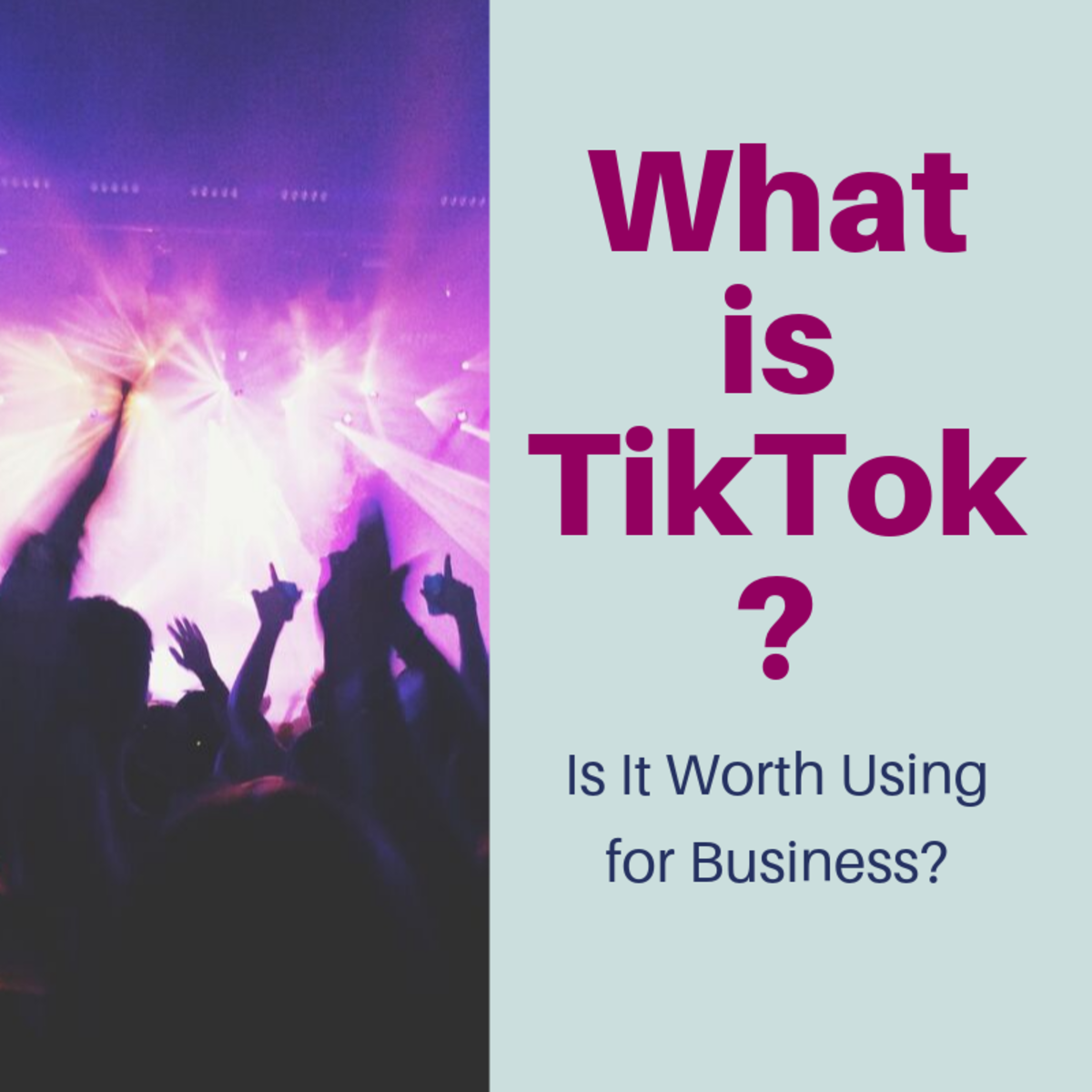 What Is TikTok? Is It Worth Using for Business?