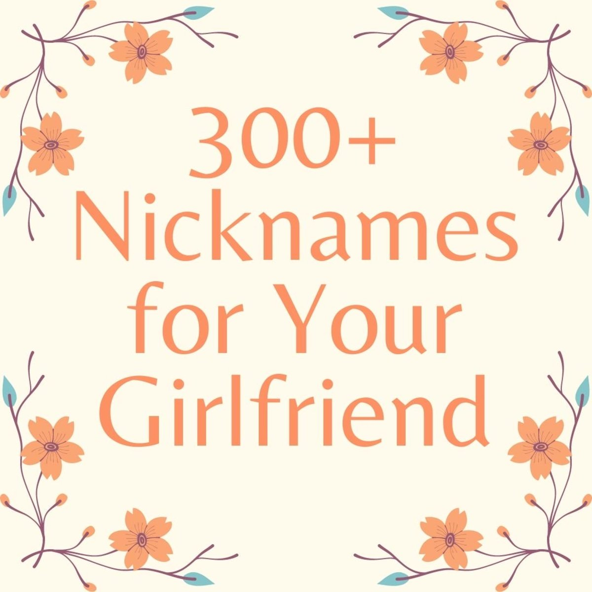 300+ Cute Nicknames for Your Girlfriend