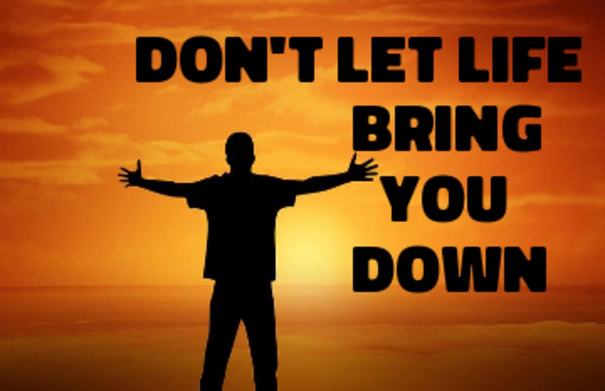 Poem: Don't Let Life Bring You Down