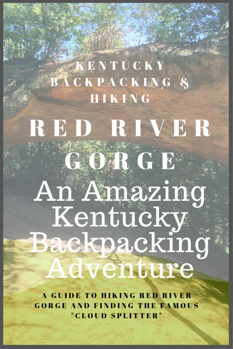 Red River Gorge: An Amazing Kentucky Backpacking Adventure Featuring