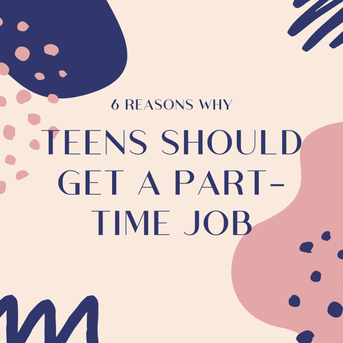 Read on for six reasons why teens should get a part-time job!