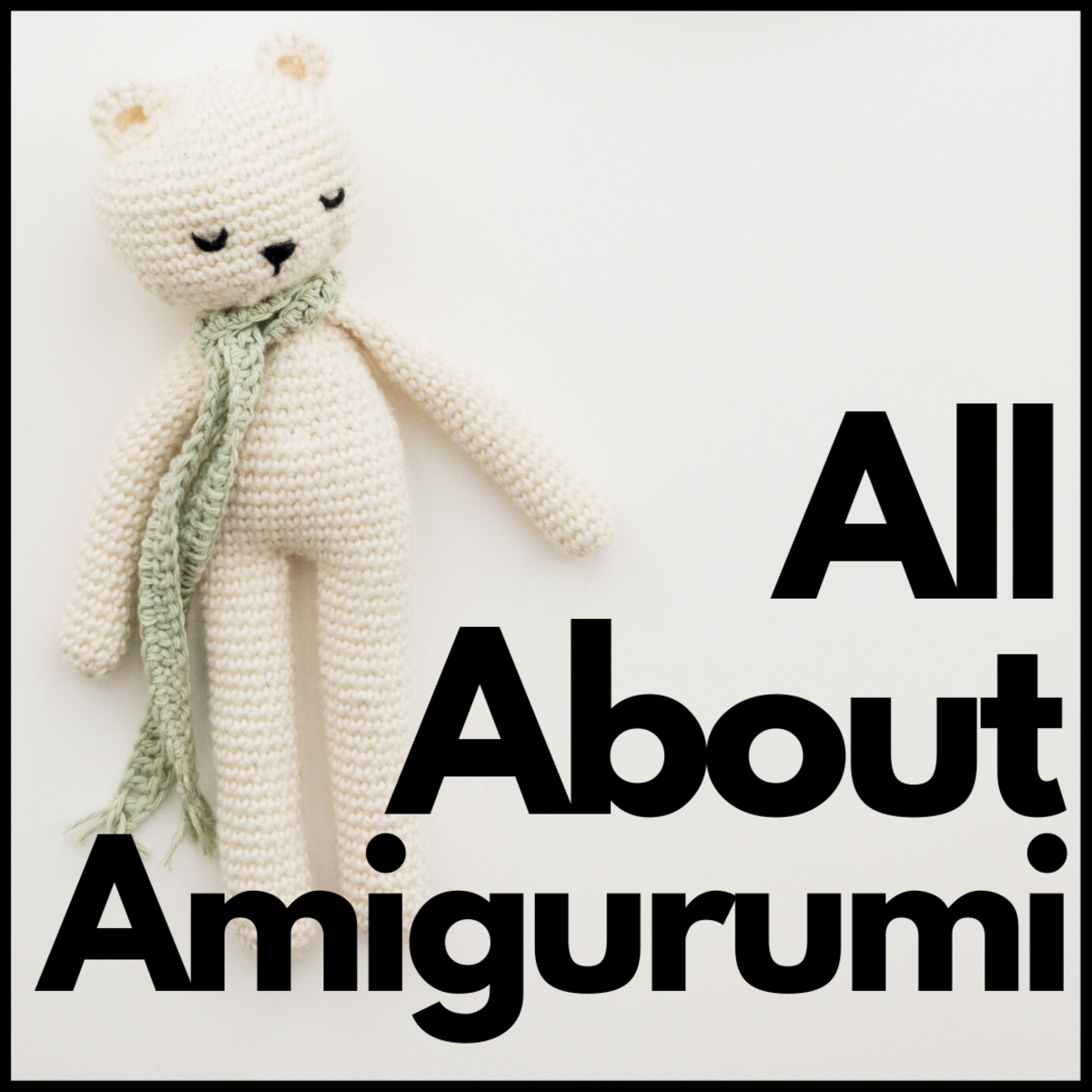 What Is Amigurumi? (History, Techniques & Resources)