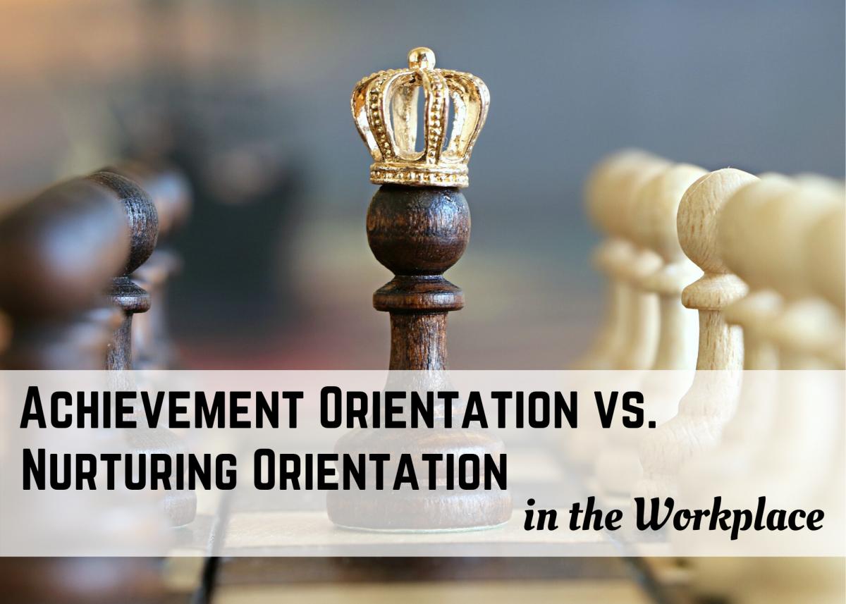 Workplace Culture: Achievement vs. Nurturing Leadership
