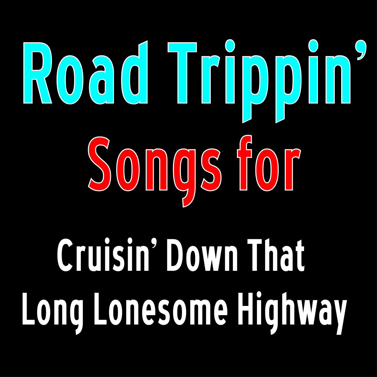 9 Oldies Road Trippin' Songs for Cruisin' Down That Long Lonesome Highway