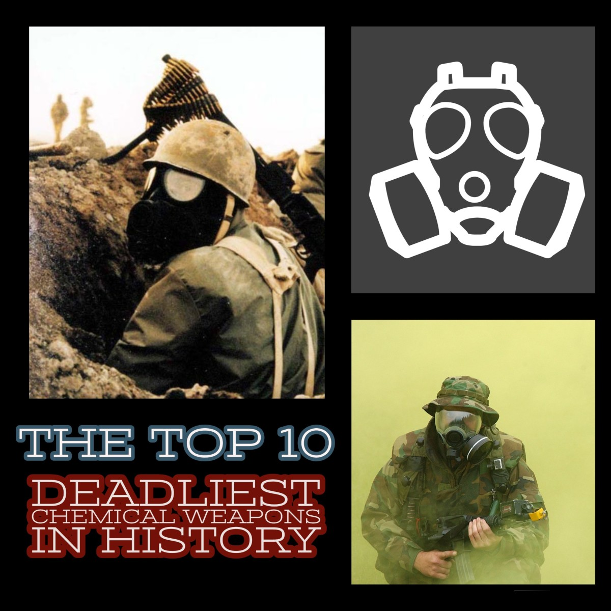 From Sarin Gas to VX agents, this article ranks the 10 deadliest chemical weapons in history.
