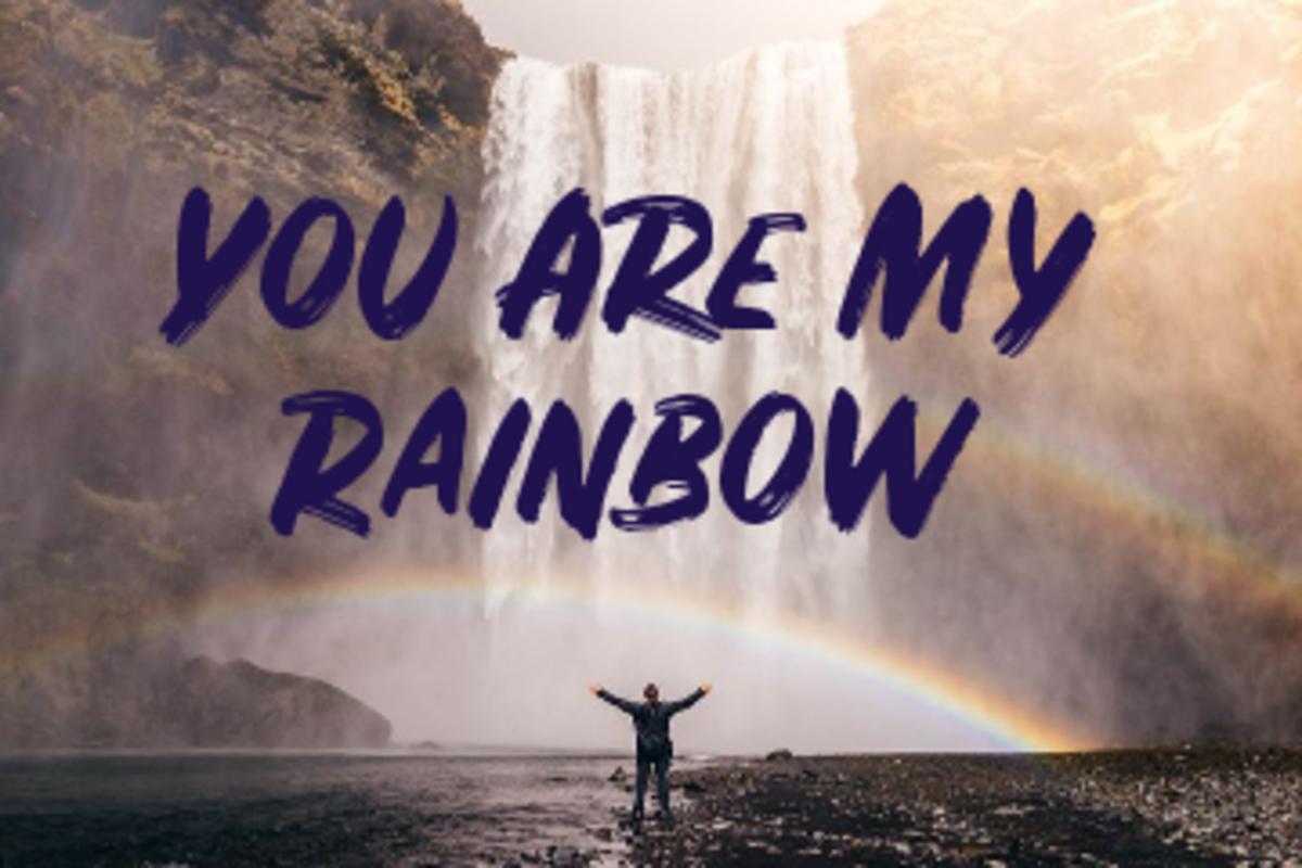 Poem: You Are My Rainbow