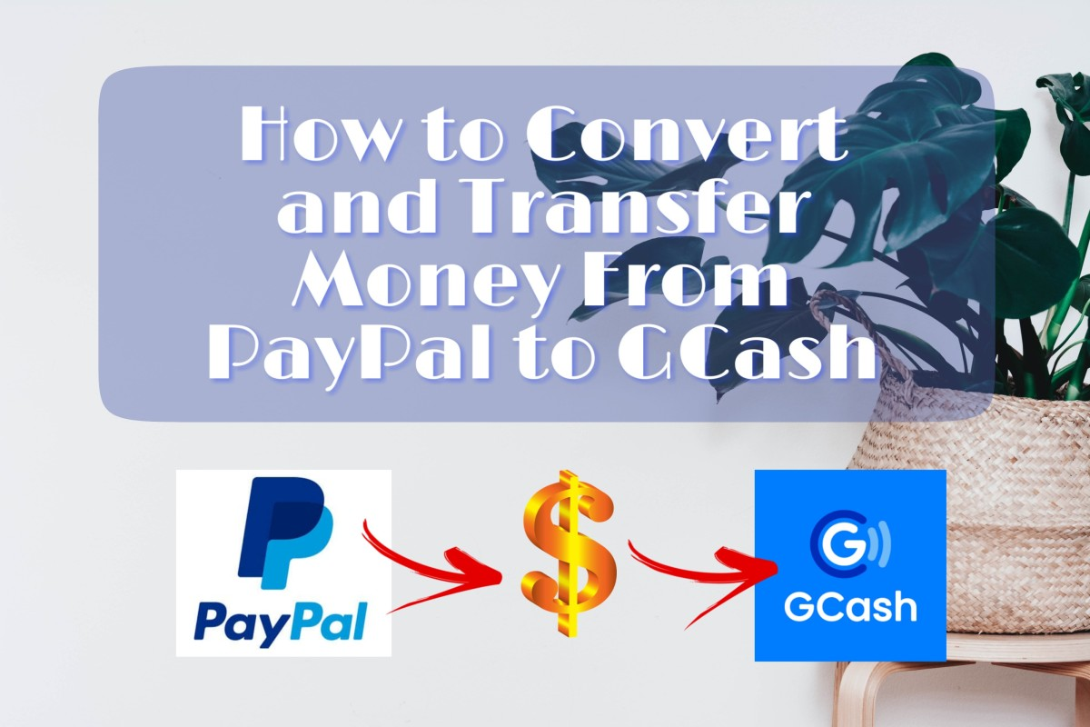 How to Convert and Transfer Money From PayPal to GCash