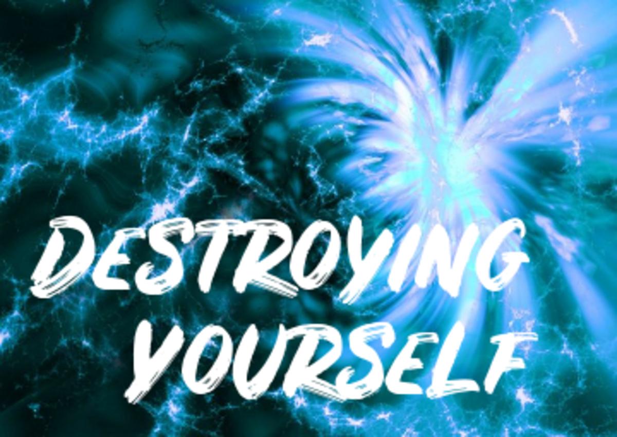 Poem: Destroying Yourself