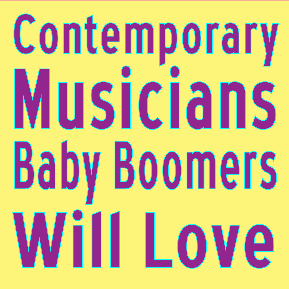 New Music for Old People: 10 Contemporary Musicians Baby Boomers Will Love
