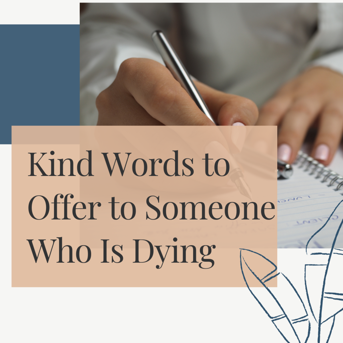 What to Say to Someone Who Is Dying (Messages and More)