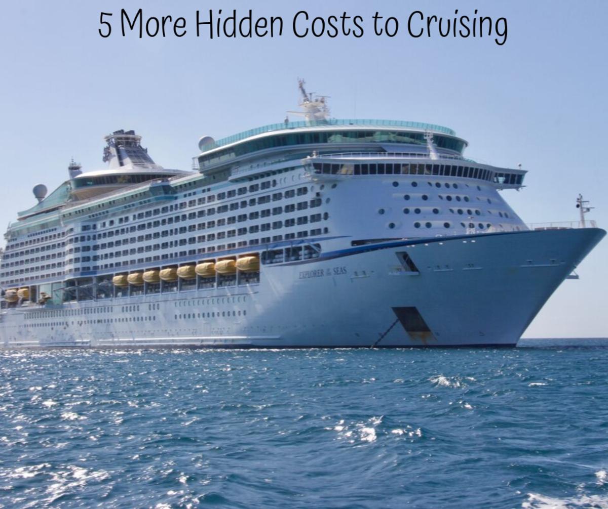 5 More Hidden Costs to Cruising