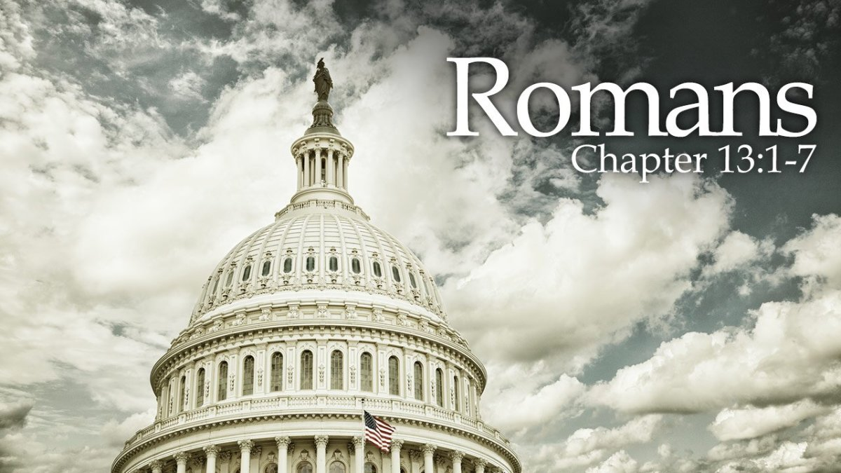 Christians as Model Citizens Romans 13:1-7