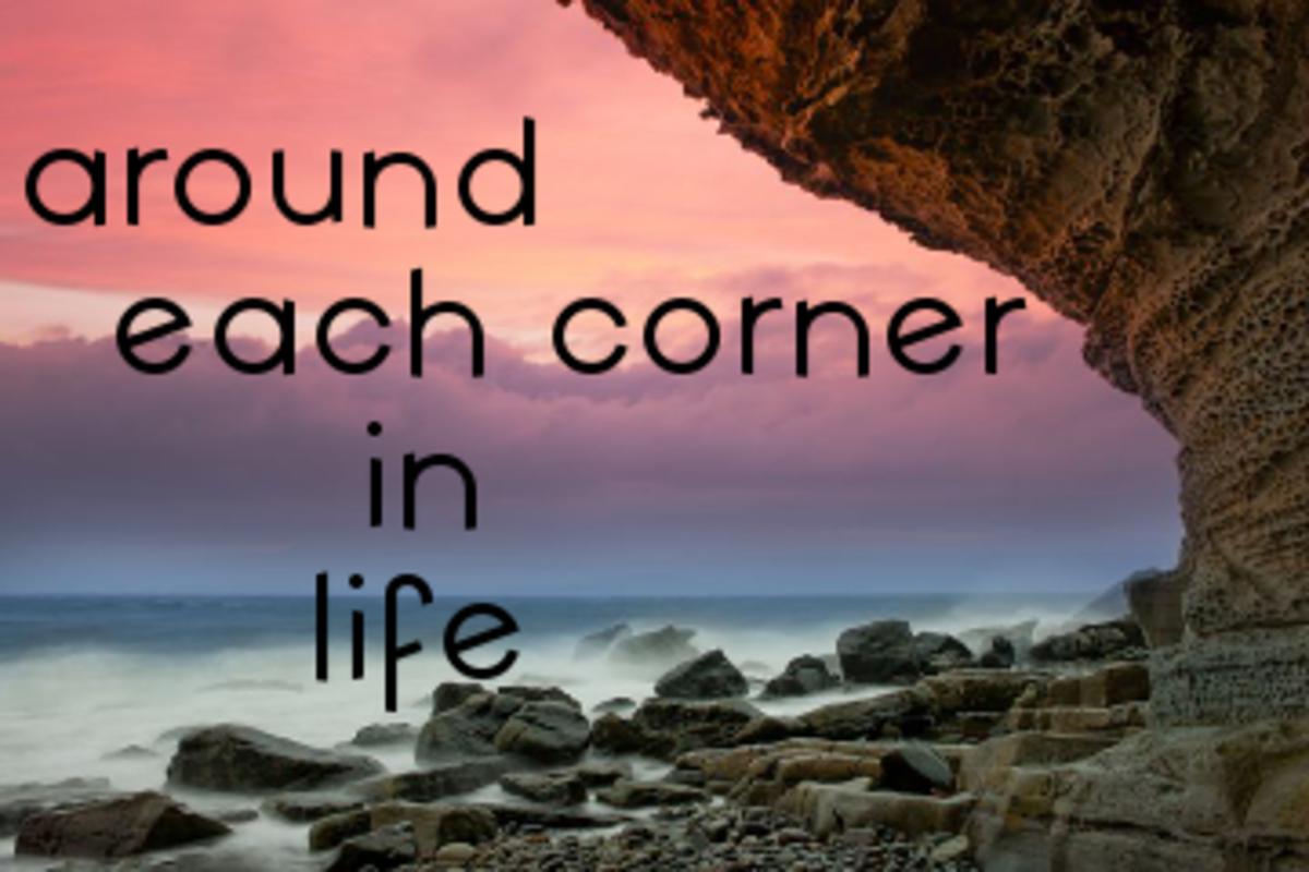 Poem: Around Each Corner In Life