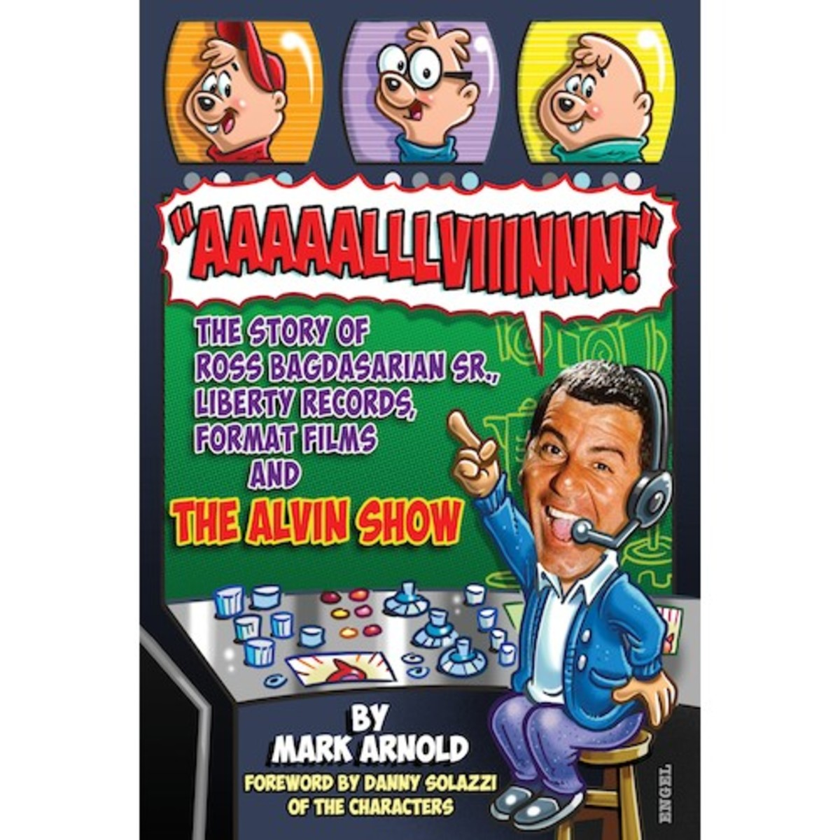 """Aaaaalllviiinnn!"": The Story of Ross Bagdasarian Sr., Liberty Records, Format Films and The Alvin Show-Book Review"