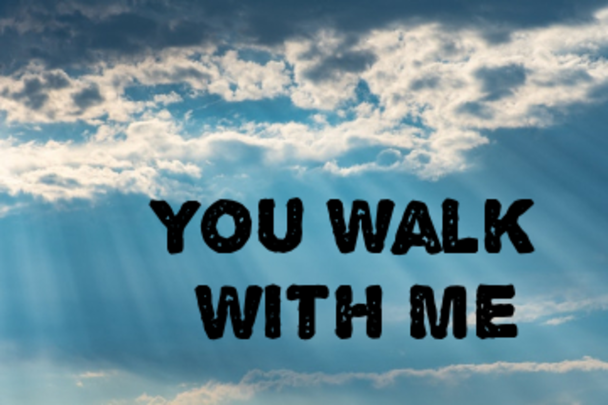 Poem:  You Walk with Me