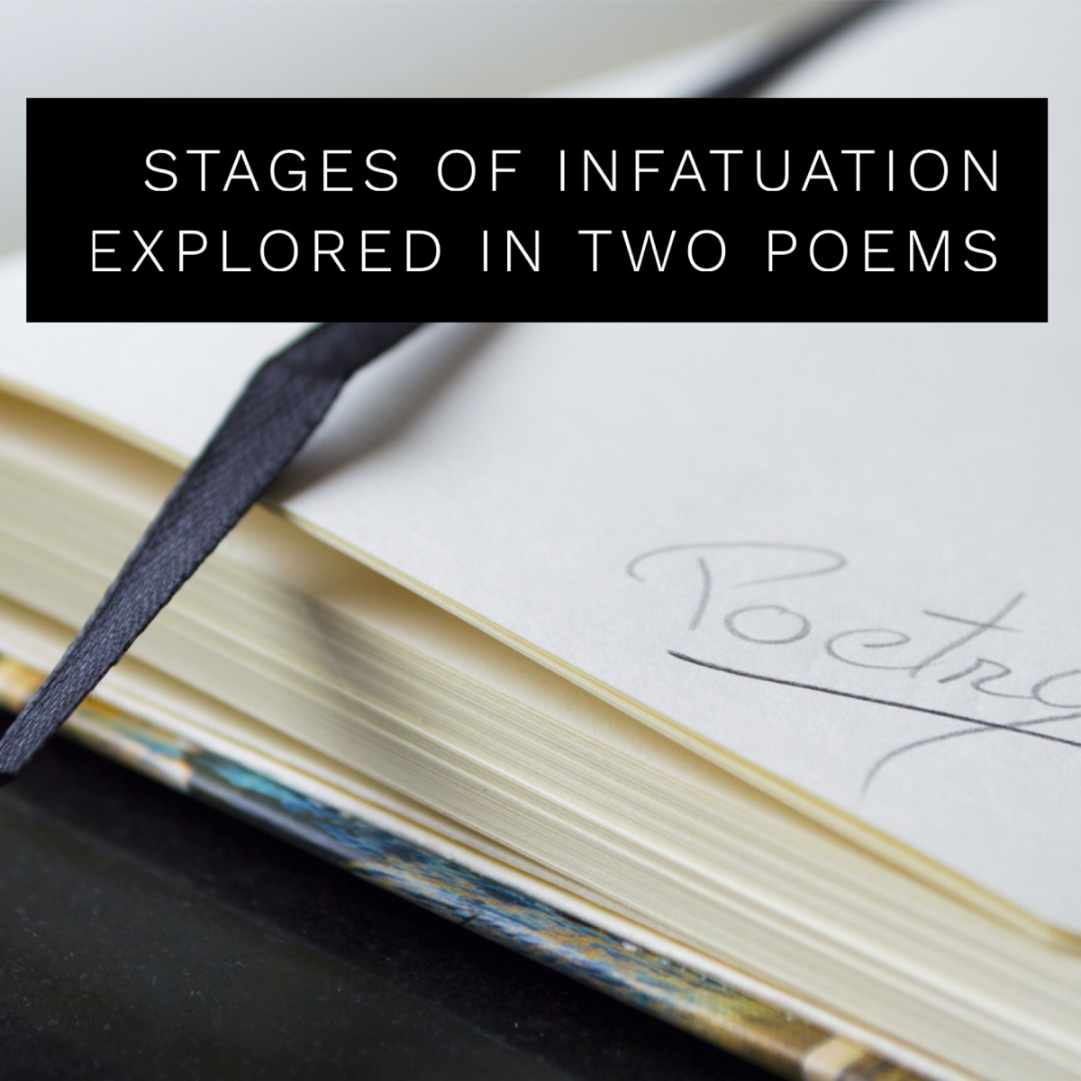 Stages of Infatuation Explored in Two Poems