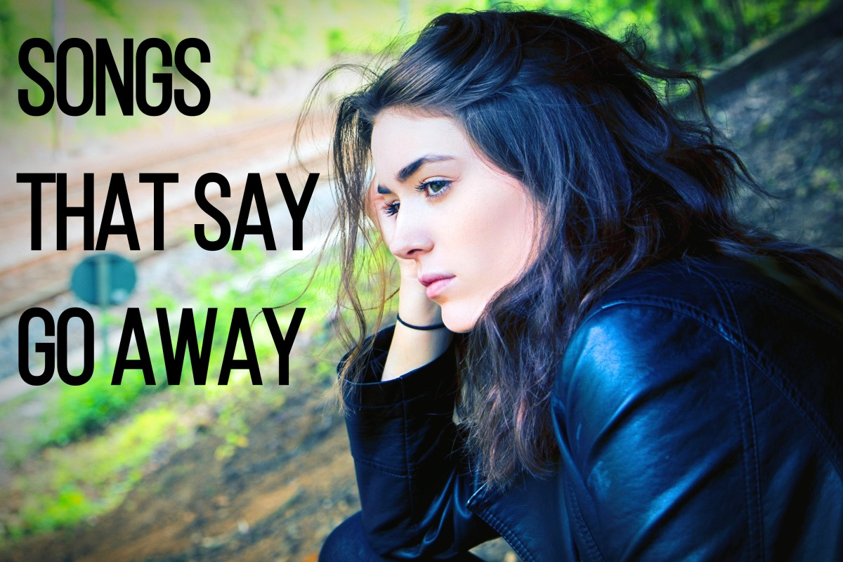 68 Songs That Say Get Away From Me or Go Away