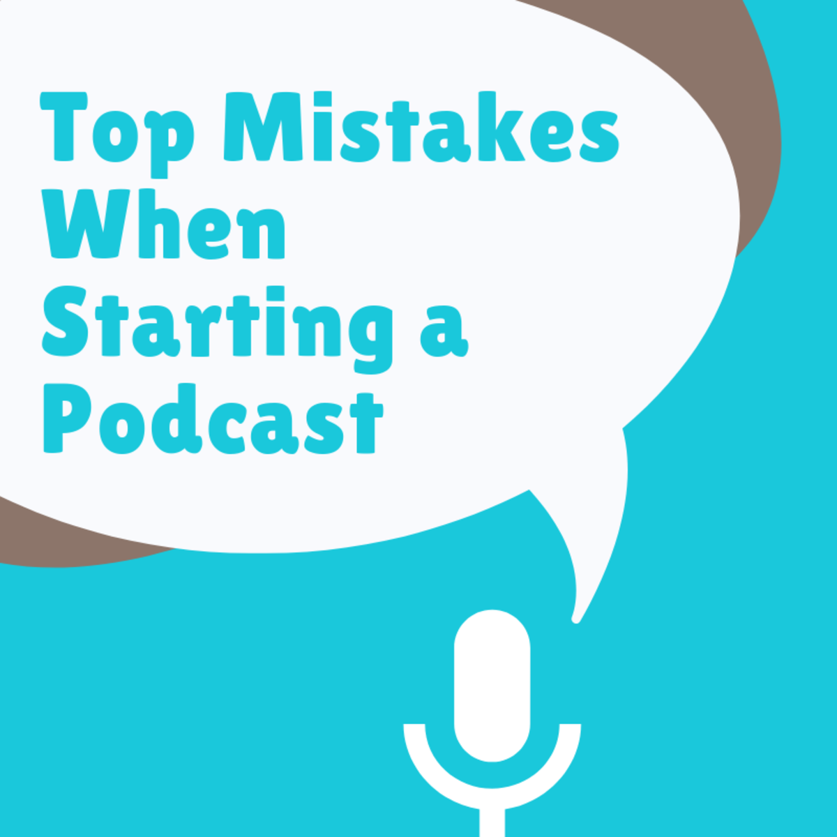 Top Mistakes When Starting a Podcast