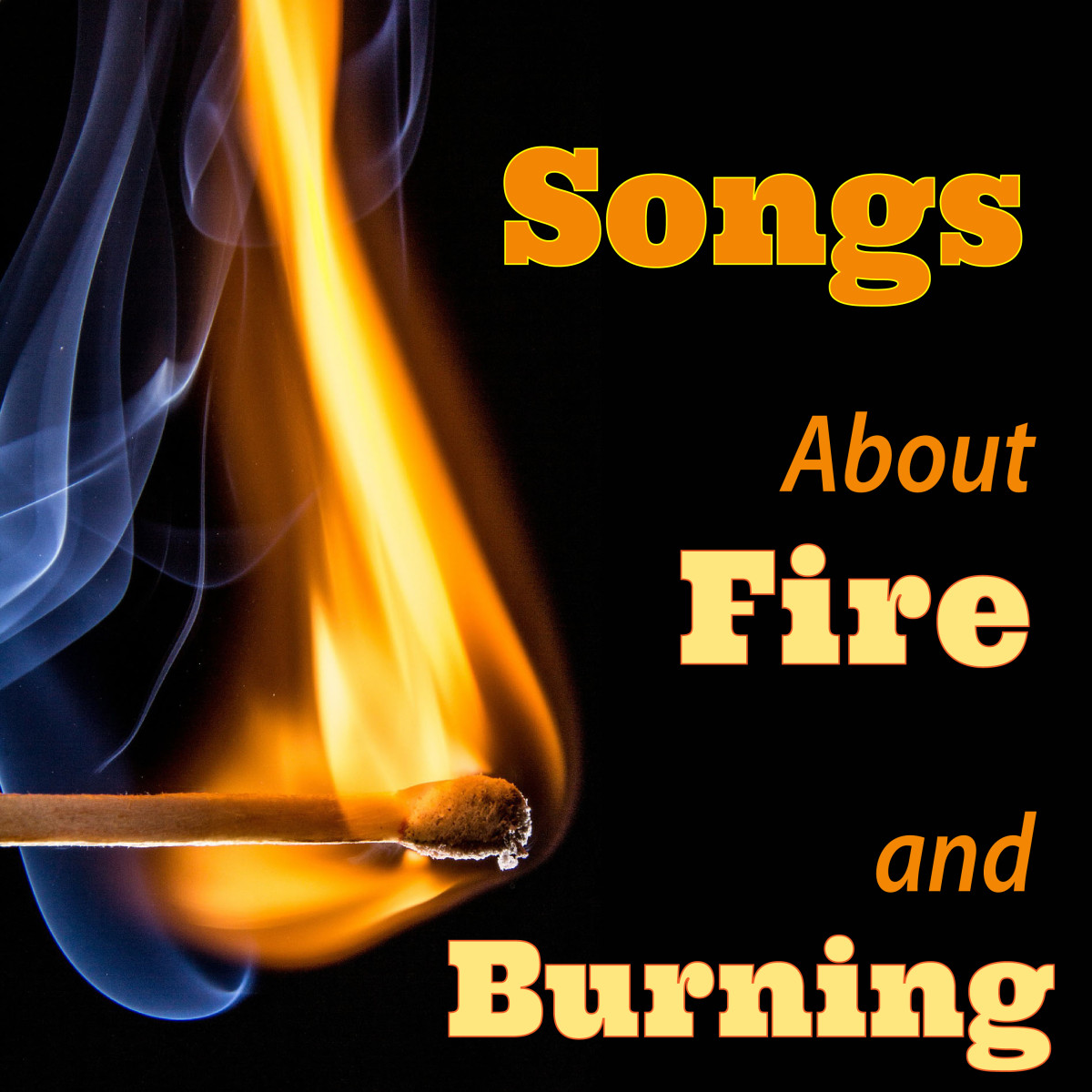 10 Hot Songs About Fire and Burning
