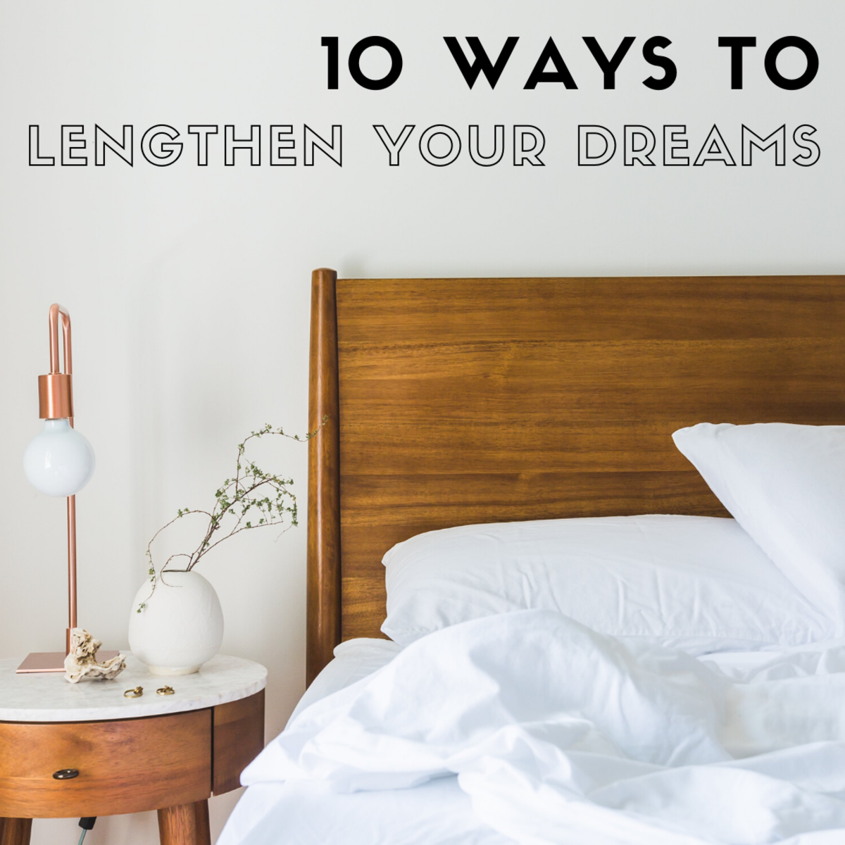 Find out how to lengthen your dreams!