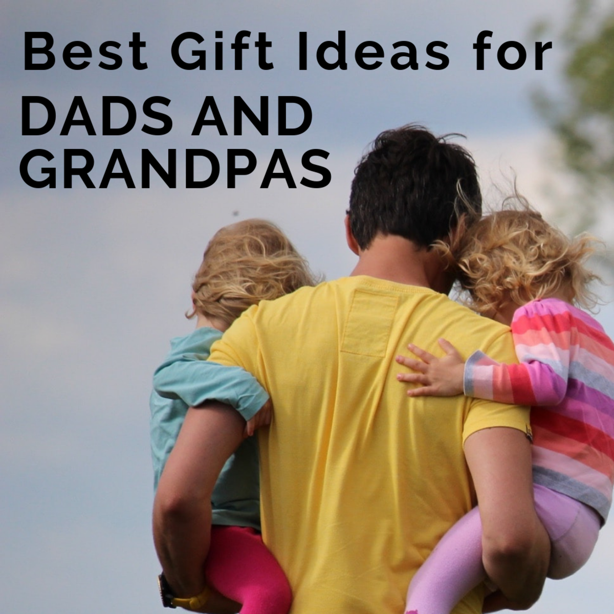 Best Gifts for Dads or Grandpas