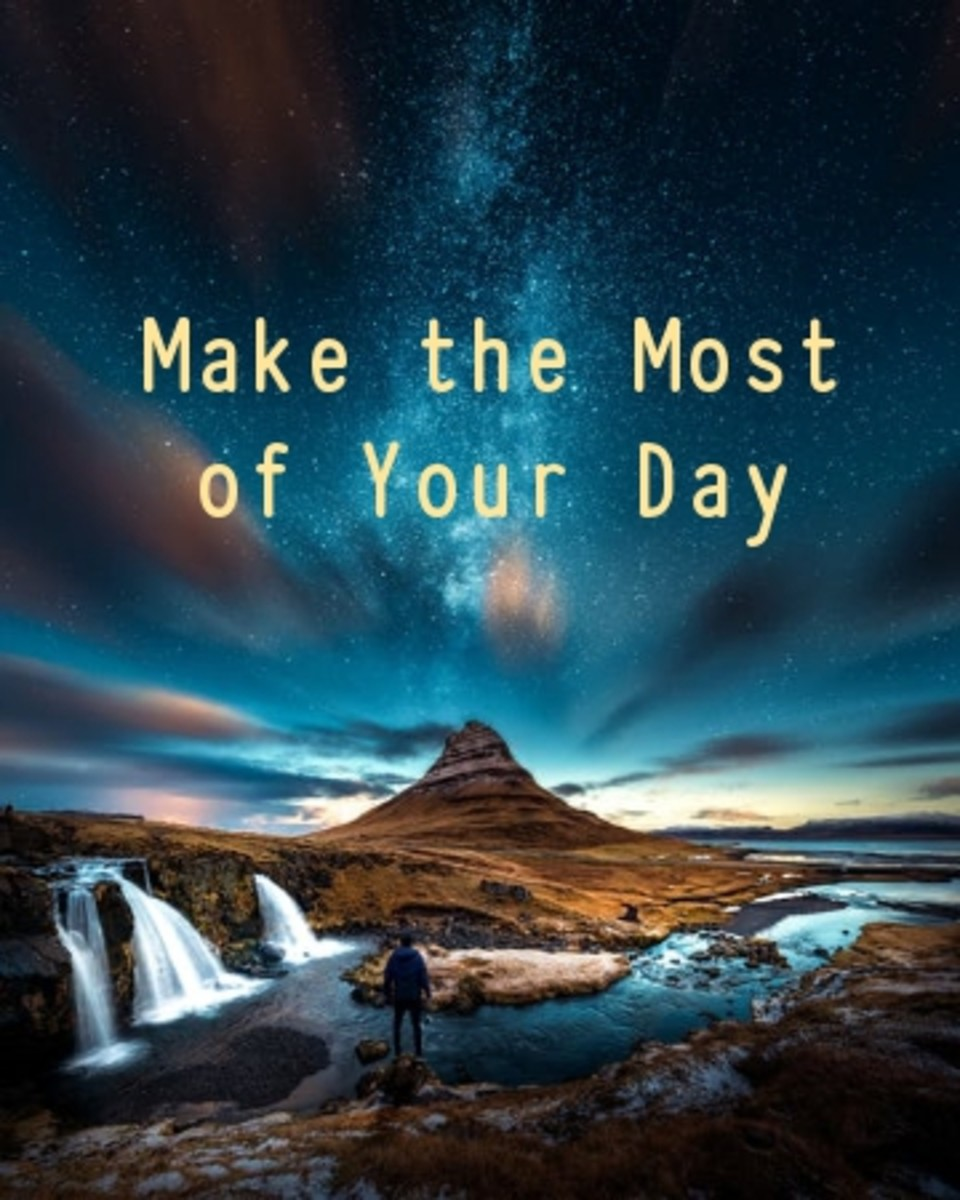 Poem:  Make the Most  of Your Day