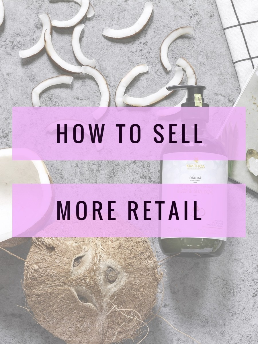How to Sell More Retail as an Independent Contractor, Freelance Hairstylist or Salon Owner